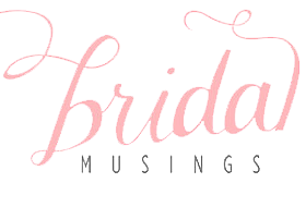 bridal musings 2